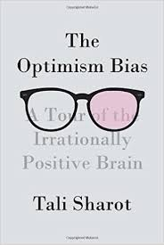The Optimism Bias: A Tour of the Irrationally Positive Brain: Sharot, Tali:  9780307378484: Amazon.com: Books